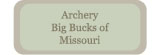 Archery Big Bucks of Missouri